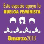 8 de Marzo de 2018 – HUELGA GENERAL FEMINISTA DE 24 HORAS. TAMBIEN EN EL AYUNTAMIENTO